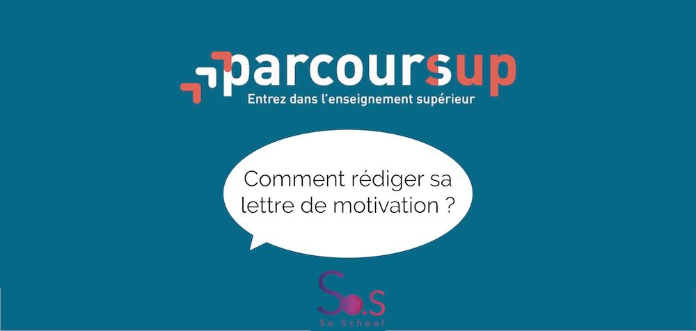 Comment écrire une lettre de motivation ? ParcourSup 2021