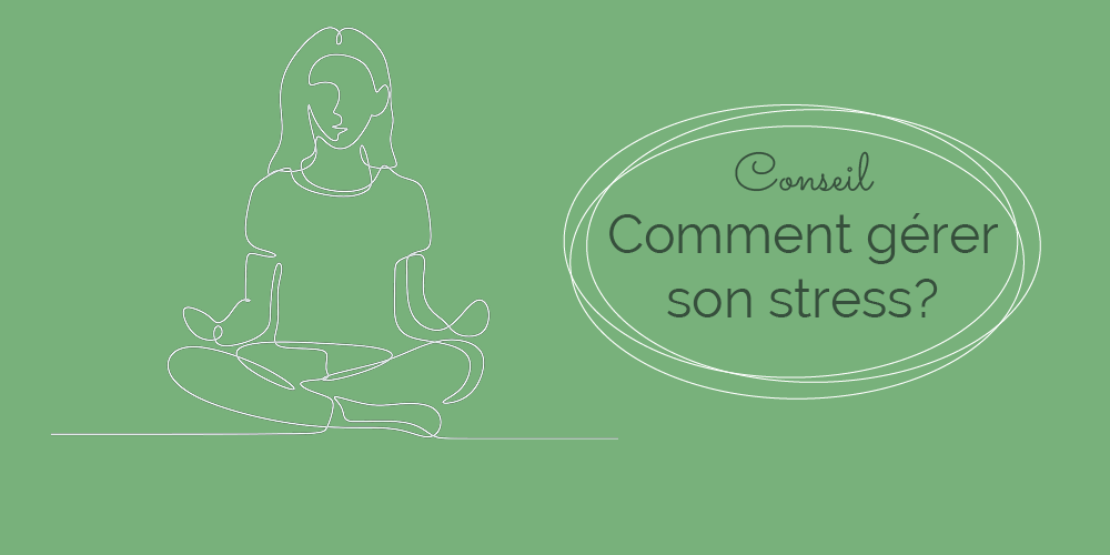 Comment gérer son stress?